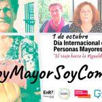 Campaña «Soy Mayor Soy Como Tú». Día Internacional Personas Mayores