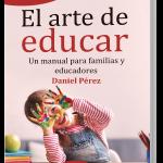 EL ARTE DE EDUCAR, Un manual para familias y educadores