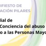 Manifiesto Fundación Pilares_Día Mundial de Toma de Conciencia del abuso y maltrato a las personas mayores