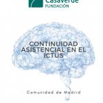 La Fundación Casaverde ha presentado el documento «Continuidad asistencial en el ictus. Comunidad de Madrid»